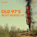 Old_97s-Most_Messed_Up