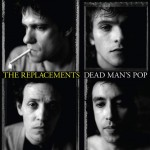 replacements-dead_mans_pop